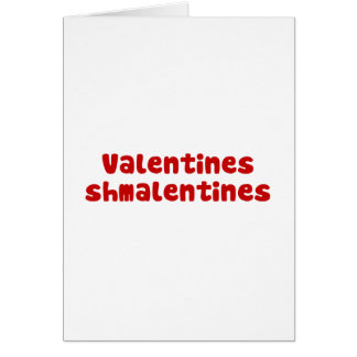 Valentines Day Schmalentines Day Greeting Card