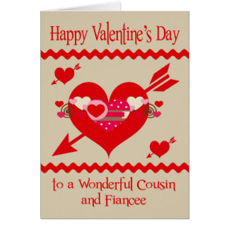 Valentine's Day To Cousin and Fiancee Greeting Card