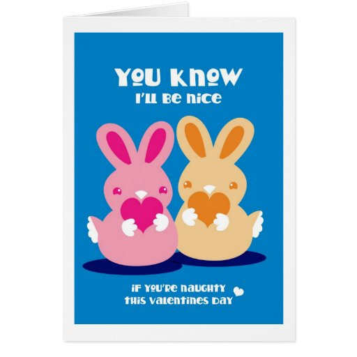 Valentines day- You know I'll be nice rabbits Greeting Cards