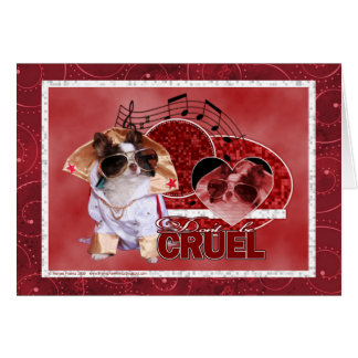 Valentines - Dont Be Cruel - Chihuahua - Gizmo Greeting Card