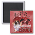 Valentines - Dont Be Cruel - Chihuahua - Gizmo Square Magnet