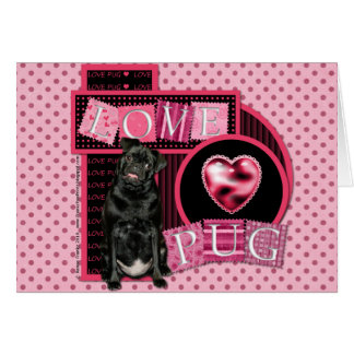 Valentines - Love Pug - Ruffy Greeting Card
