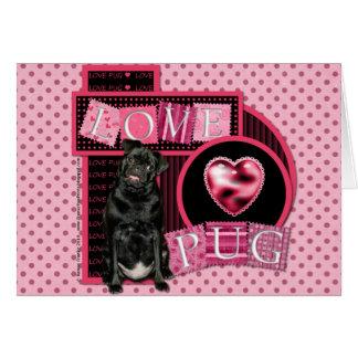 Valentines - Love Pug - Ruffy Greeting Card