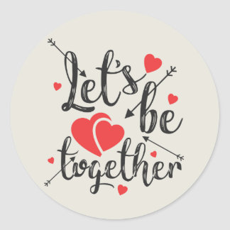 Valentine's Sticker - Let's be together