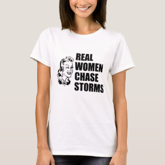 VALUE Real Women Chase Storms T-Shirt