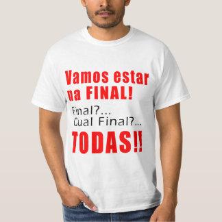 """""""Vamos estar na Final"""" T-Shirt"""