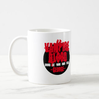 Vampire Blood. Drink at your own risk. Coffee Mug
