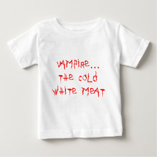 Vampire the Cold White Meat Baby T-Shirt