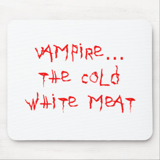 Vampire the Cold White Meat Mouse Pad