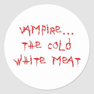 Vampire the Cold White Meat Round Sticker