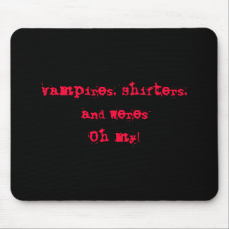Vampires, Shifters,and WeresOh my! Mouse Mat