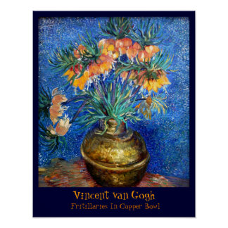 Van Gogh: Fritillaries In Copper Bowl Poster
