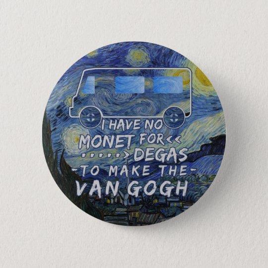 Van Gogh Monet Degas Funny Artist Pun Starry Night 6 Cm Round Badge