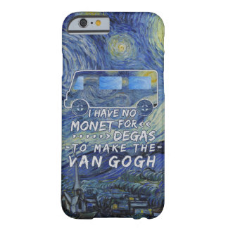Van Gogh Monet Degas Funny Artist Pun Starry Night Barely There iPhone 6 Case