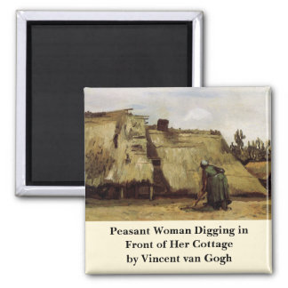 Van Gogh, Peasant Woman Digging, Front of Cottage Square Magnet