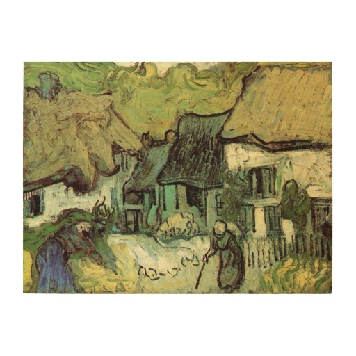 Van Gogh; Thatched Cottages Jorgus, Vintage Houses Wood Canvases