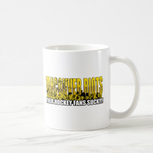 Vancouver Riots 2011 - Their Hockey Fans Suck!!! Classic White Coffee Mug