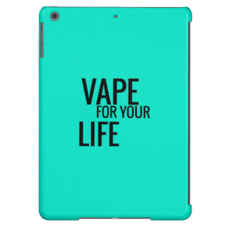 Vape For Your Life Cover For iPad Air