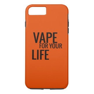 Vape For Your Life iPhone 7 Plus Case
