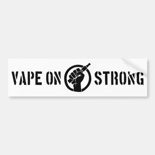 Vape On Strong Bumper Sticker