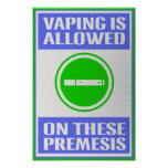 Vaping Allowed on These Premesis White Poster