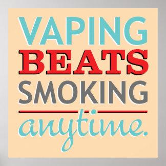 Vaping Beats Smoking Anytime Poster