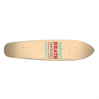 Vaping Beats Smoking Anytime Skate Board Deck