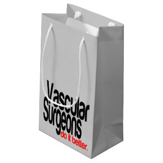Vascular Surgeons Do It Better Small Gift Bag