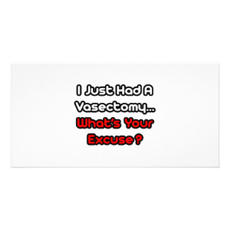 Vasectomy What s Your Excuse Photo Card
