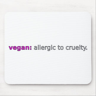 Vegan: Allergic to Cruelty (lilac) Mouse Mat