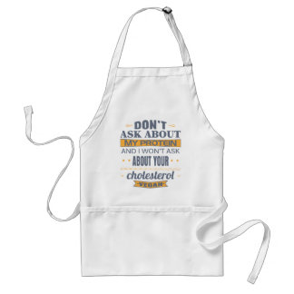 Vegan Don't Ask About My Protein Standard Apron