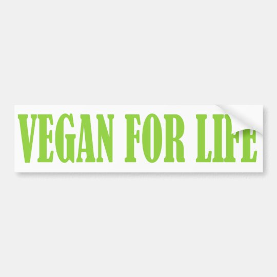 VEGAN FOR LIFE bumper sticker