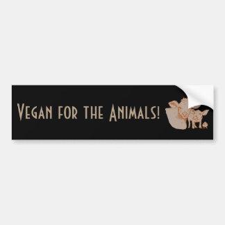Vegan for the animals Bumper Sticker