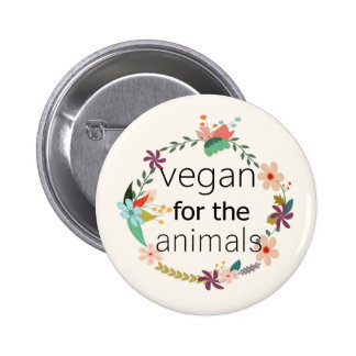 Vegan for the animals floral design badge. 6 cm round badge