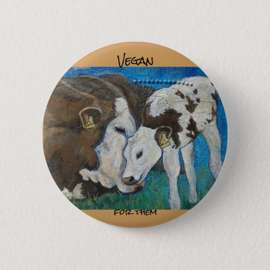 Vegan For Them Cow Button