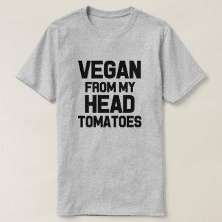 Vegan from my head tomatoes funny men's shirt