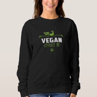 Vegan Lettuce Be Sweatshirt