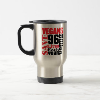 Vegans Save Lives Vegan Travel Mug/Cup