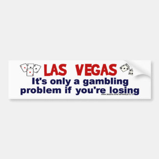 Vegas and Gambling... Car Bumper Sticker