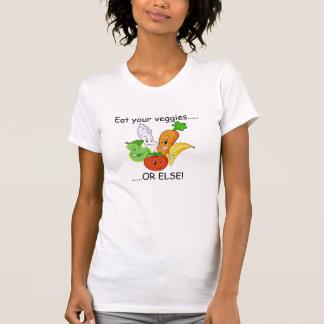 vegetables, Eat your veggies....., .....OR ELSE! T-Shirt