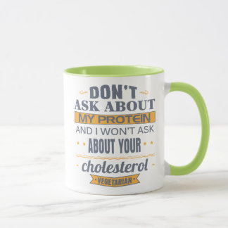 Vegetarian Don't Ask About My Protein Mug