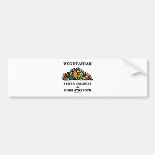 Vegetarian Fewer Calories & More Strength Bumper Sticker