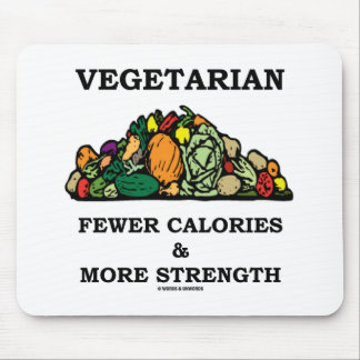 Vegetarian Fewer Calories More Strength Mouse Pad