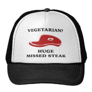Vegetarian? Huge Missed Steak Hat