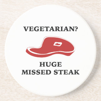 Vegetarian? Huge Missed Steak Drink Coasters