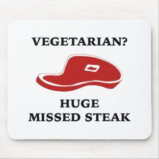 Vegetarian? Huge Missed Steak Mouse Pad