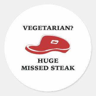 Vegetarian? Huge Missed Steak Round Sticker