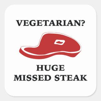 Vegetarian? Huge Missed Steak Square Sticker