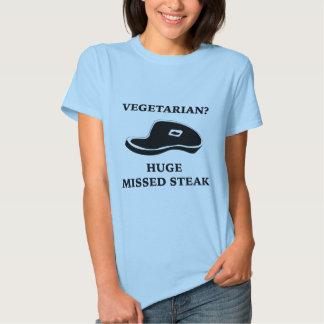 Vegetarian? Huge Missed Steak Tee Shirts