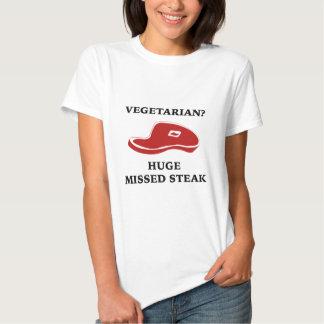 Vegetarian? Huge Missed Steak Tees